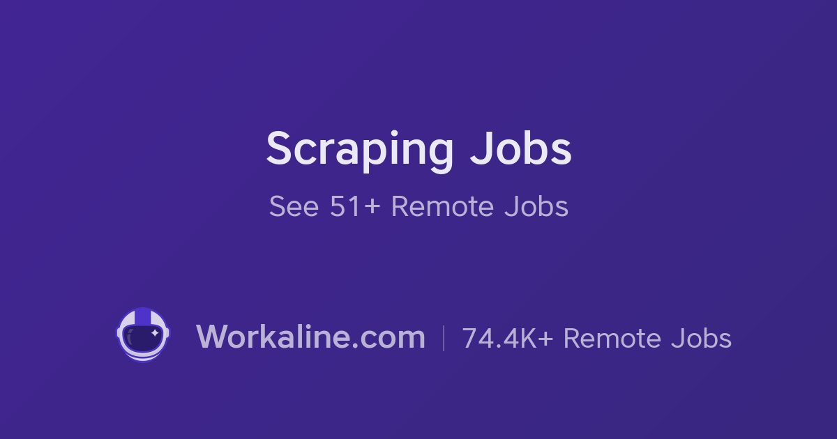 71 Scraping Remote Jobs × August 2019 × Workaline com
