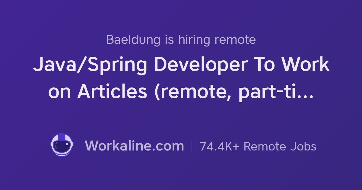 Baeldung × Java/Spring Developer To Work on Articles (remote