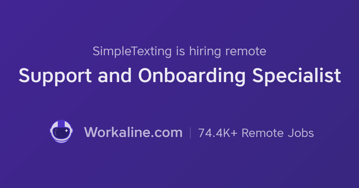 simpletexting support and onboarding specialist workaline - Onboarding Specialist