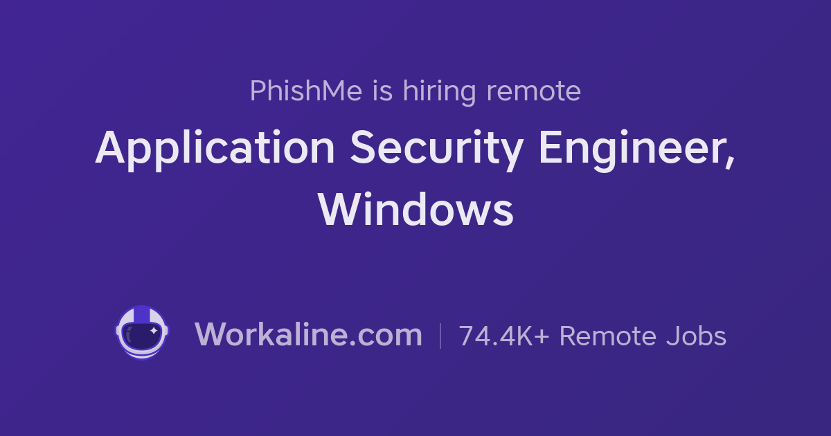 PhishMe × Application Security Engineer, Windows × Workaline