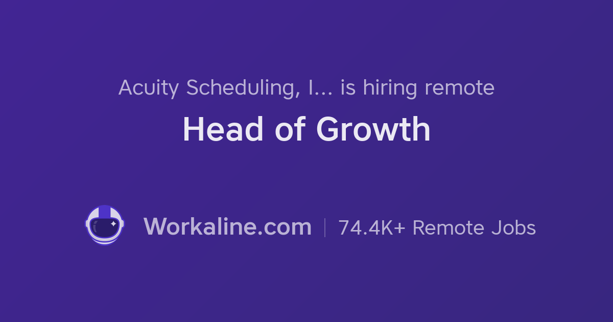 Acuity Scheduling, Inc  × Head of Growth × Workaline