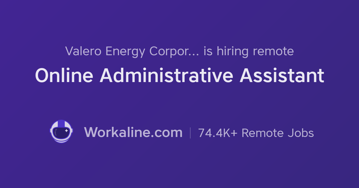 Valero Energy Corporation × Online Administrative Assistant × Workaline