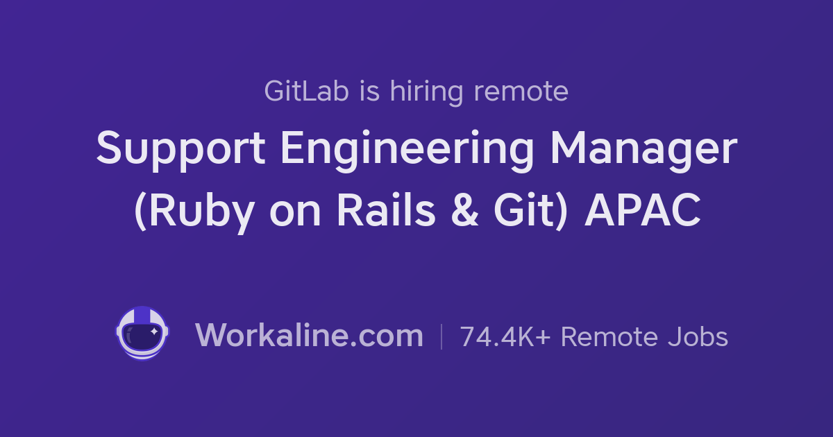 GitLab × Support Engineering Manager (Ruby on Rails & Git