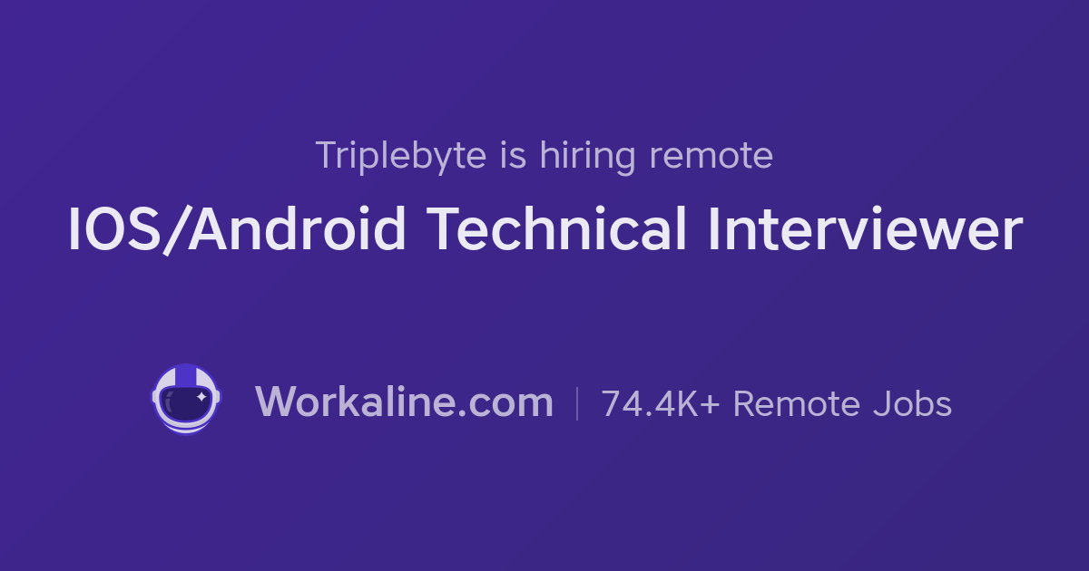 Triplebyte × iOS/Android Technical Interviewer × Workaline