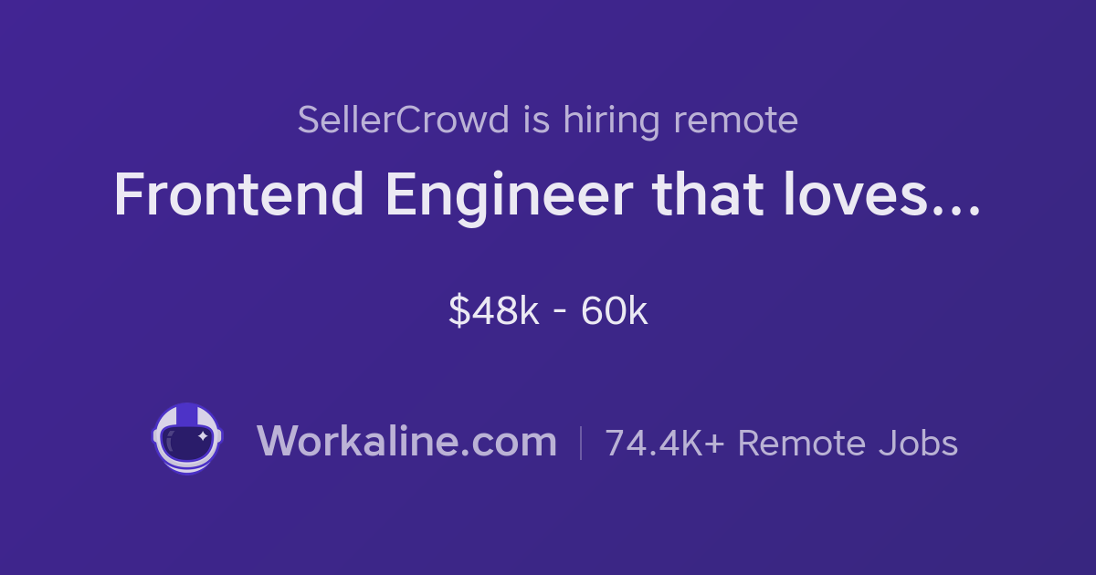 SellerCrowd × Frontend Engineer that loves React × Workaline