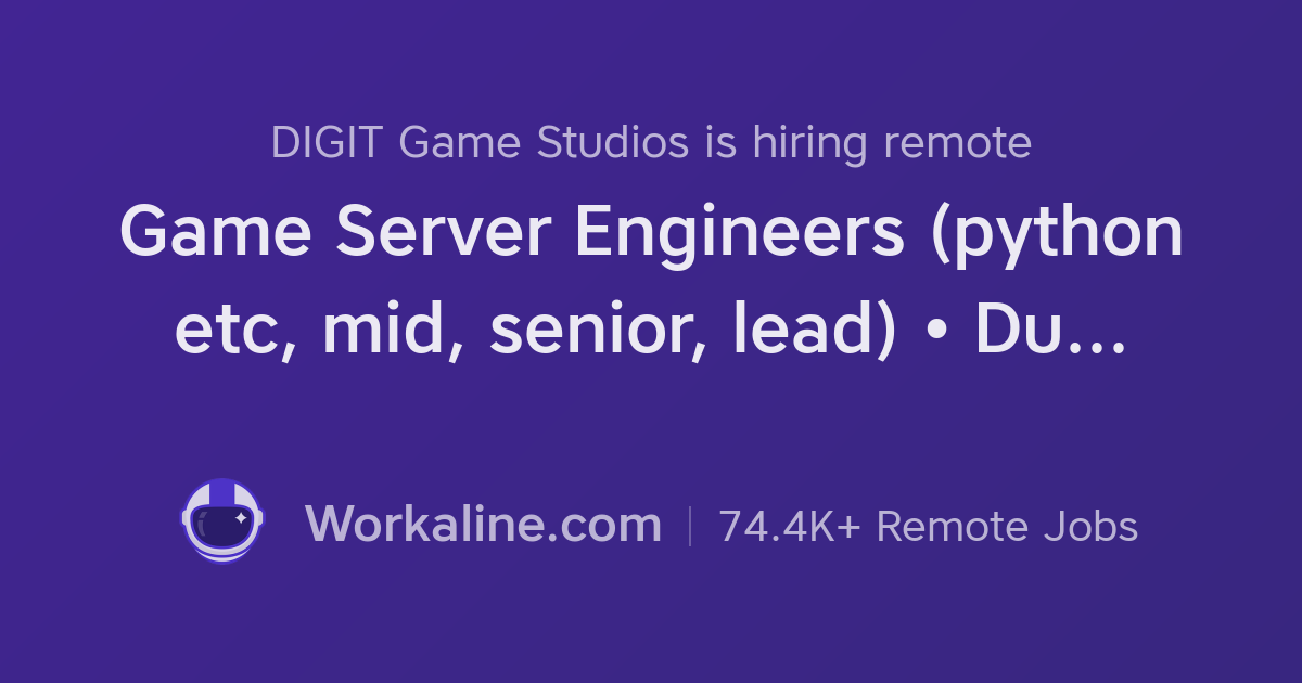 DIGIT Game Studios × Game Server Engineers (python etc, mid